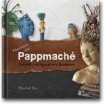 Buchcover - Fasziniert von Pappmaché - Neuauflage